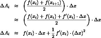 \begin{eqnarray*} \Delta A_{i} &\approx& \left(\frac{f(x_{i}) + f(x_{i+1})}{2}\right) \cdot \Delta x\\ &\approx& \left(\frac{f(x_{i}) + f(x_{i}) + f'(x_{i}) \cdot \Delta x}{2}\right) \cdot \Delta x\\ \Delta A_{i} &\approx& f(x_{i}) \cdot \Delta x + \frac{1}{2}\,f'(x_{i}) \cdot \left(\Delta x\right)^{2} \end{eqnarray*}