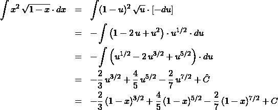 \begin{eqnarray*} \int x^2 \, \sqrt{1 - x} \cdot dx  &=& \int (1 - u)^2 \, \sqrt{u} \cdot [-du]\\ &=& - \int \left(1 - 2\,u + u^2\right)\cdot u^{1/2} \cdot du\\ &=& - \int \left( u^{1/2} - 2\,u^{3/2} + u^{5/2} \right) \cdot du\\ &=& -\frac{2}{3}\,u^{3/2} + \frac{4}{5}\,u^{5/2} - \frac{2}{7}\,u^{7/2} + \hat{C}\\ &=& -\frac{2}{3}\,(1 - x)^{3/2} + \frac{4}{5}\,(1 - x)^{5/2} - \frac{2}{7}\,(1 - x)^{7/2} + C \end{eqnarray*}