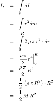 \begin{eqnarray*} I_{z} &=& \int\limits_{B} dI\\ &=& \int r^2 dm \\ &=& \int\limits_{0}^{R} 2\,\rho\,\pi\,r^3 \cdot dr\\ &=& \left.\frac{\rho\,\pi}{2}\,r^4\right\vert_{0}^{R}\\ &=& \frac{\rho\,\pi}{2}\,R^{4}\\ &=& \frac{1}{2}\,\left(\rho\,\pi\,R^2\right) \cdot R^2\\ &=& \frac{1}{2}\,M\,R^2 \end{eqnarray*}