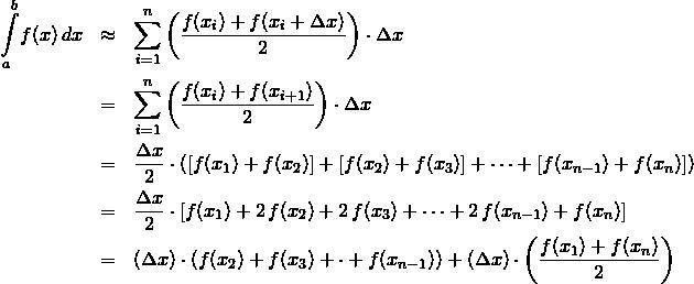 \begin{eqnarray*}    \int\limits_{a}^{b}\!f(x)\,dx &\approx& \sum\limits_{i=1}^{n}\left(\frac{f(x_i) + f(x_i + \Delta x)}{2}\right)\cdot \Delta x\\ &=& \sum\limits_{i=1}^{n}\left(\frac{f(x_i) + f(x_{i+1})}{2}\right)\cdot \Delta x\\ &=& \frac{\Delta x}{2}\cdot\left([f(x_1) + f(x_2)] + [f(x_2) + f(x_3)] + \cdots + [f(x_{n-1}) + f(x_n)]\right)\\ &=& \frac{\Delta x}{2}\cdot\left[f(x_1) + 2\,f(x_2) + 2\,f(x_3) + \cdots + 2\,f(x_{n-1}) + f(x_n)\right]\\ &=& (\Delta x)\cdot\left(f(x_2) + f(x_3) + \cdot + f(x_{n-1})\right) + (\Delta x)\cdot\left(\frac{f(x_1) + f(x_n)}{2}\right) \end{eqnarray*}