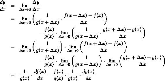 \begin{eqnarray*} \frac{dy}{dx} &=& \lim\limits_{\Delta x\rightarrow0} \frac{\Delta y}{\Delta x} \\ &=& \lim\limits_{\Delta x\rightarrow0}{\left(\frac{1}{g(x + \Delta x)}\cdot\frac{f(x + \Delta x) - f(x)}{\Delta x}\right)\\ &&\qquad\qquad - \frac{f(x)}{g(x)} \cdot \lim\limits_{\Delta x\rightarrow0}{\left(\frac{1}{g(x + \Delta x)}\cdot\frac{g(x + \Delta x) - g(x)}{\Delta x}\right) \\ &=& \lim\limits_{\Delta x\rightarrow0}{\left(\frac{1}{g(x + \Delta x)}\right)\cdot\lim\limits_{\Delta x\rightarrow0}{\left(\frac{f(x + \Delta x) - f(x)}{\Delta x}\right)\\ &&\qquad\qquad - \frac{f(x)}{g(x)} \cdot \lim\limits_{\Delta x\rightarrow0}{\left(\frac{1}{g(x + \Delta x)}\right)\cdot\lim\limits_{\Delta x\rightarrow0}{\left(\frac{g(x + \Delta x) - g(x)}{\Delta x}\right)\\ &=& \frac{1}{g(x)}\cdot\frac{df(x)}{dx} - \frac{f(x)}{g(x)}\cdot\frac{1}{g(x)}\cdot\frac{dg(x)}{dx} \end{eqnarray*}